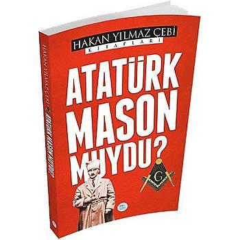 Maviçatý Yayýnlarý - Atatürk Mason Muydu? - Hakan Yýlmaz Çebi