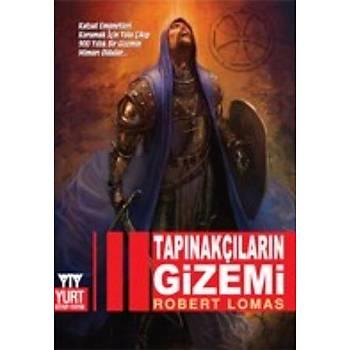 Tapýnakçýlarýn Gizemi - Robert Lomas - Yurt Kitap Yayýn