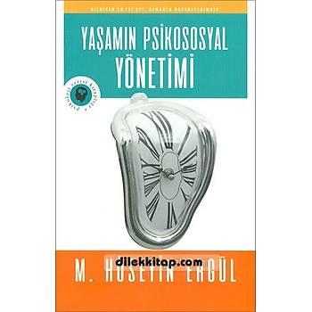 Yaþamýn Psikososyal Yönetimi - M. Hüseyin Ergül - Olympia Yayýnlarý