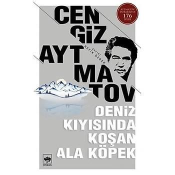 Deniz Kýyýsýnda Koþan Ala Köpek - Cengiz Aytmatov - Ötüken Neþriyat