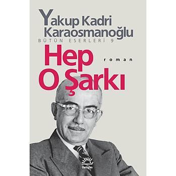 Hep O Þarký - Yakup Kadri Karaosmanoðlu - Ýletiþim Yayýnevi