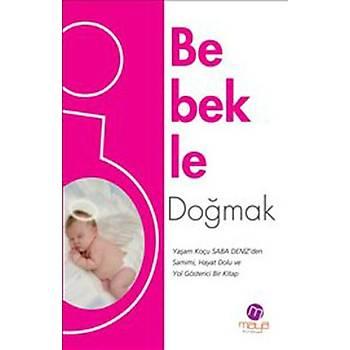 Bebekle Doðmak - Saba Deniz - Maya Kitap