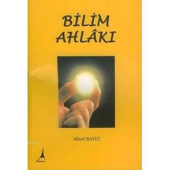Bilim Ahlâký - Albert Bayet - Alter Yayýncýlýk