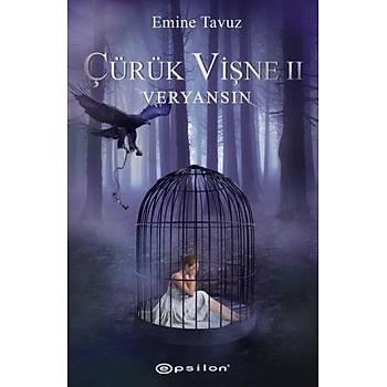 Çürük Viþne 2 - Veryansýn - Emine Tavuz - Epsilon Yayýnevi