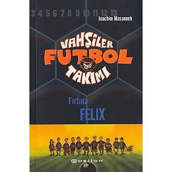 Vahþiler Futbol Takýmý 2 - Fýrtýna Felix (Ciltli) - Joachim Masannek - Epsilon Yayýnevi