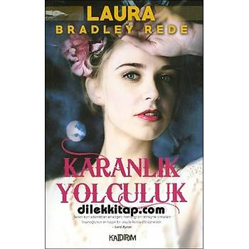 Karanlýk Yolculuk - Laura Bradley Rede