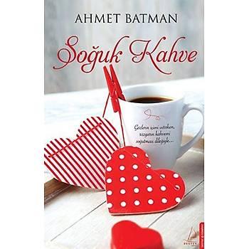Soðuk Kahve - Ahmet Batman - Destek Yayýnlarý