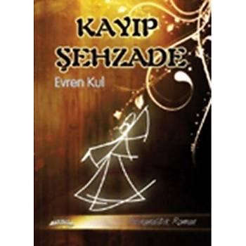 Kayýp Þehzade - Evren Kul - KDD Yayýnlarý