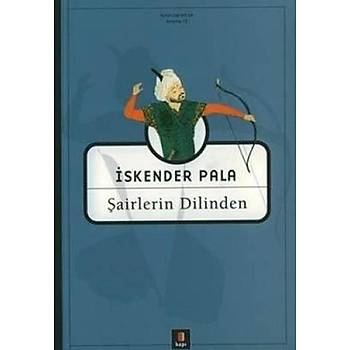 Þairlerin Dilinden - Ýskender Pala - Kapý Yayýnlarý