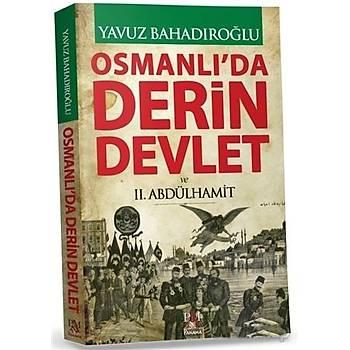 Osmanlý'da Derin Devlet ve 2. Abdülhamit (Ciltli) - Yavuz Bahadýroðlu