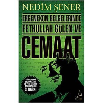 Ergenekon Belgelerinde Fethullah Gülen ve Cemaat - Nedim Þener - Destek Yayýnlarý