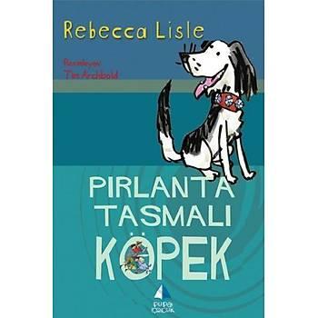 Pýrlanta Tasmalý Köpek - Rebecca Lisle - Pupa Yayýnlarý