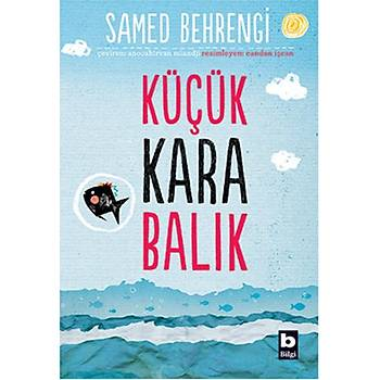 Küçük Kara Balýk - Samed Behrengi - Bilgi Yayýnevi