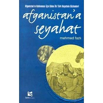 Afganistana Seyahat - Mehmet Fazlý - Selis Kitaplar