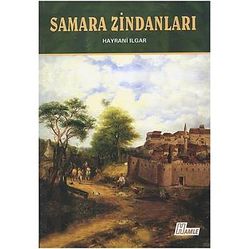 Samara Zindanlarý - Hayrani Ilgar - Hamle Yayýnevi