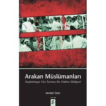 Arakan Müslümanlarý -Mehmet Özay -Okur Kitaplýðý