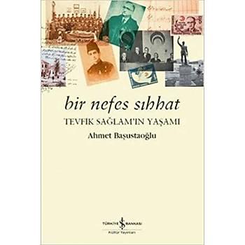 Bir Nefes Sýhhat - Ahmet Baþustaoðlu - Ýþ Bankasý Kültür Yayýnlarý