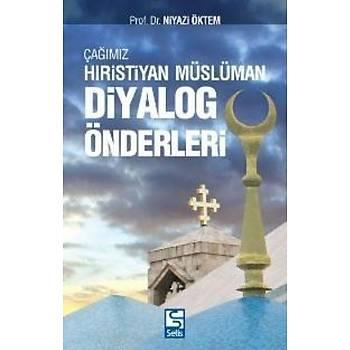 Çaðýmýz Hýristiyan-Müslüman Diyalog Önderleri - Niyazi Öktem
