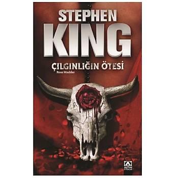 Çýlgýnlýðýn Ötesi - Stephen King - Altýn Kitaplar