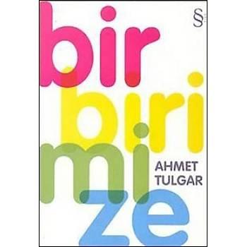 Birbirimize - Ahmet Tulgar - Everest Yayýnlarý