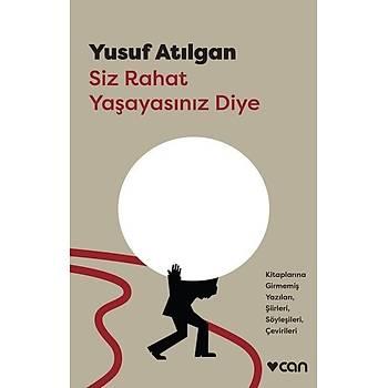 Siz Rahat Yaþayasýnýz Diye - Yusuf Atýlgan - Can Yayýnlarý