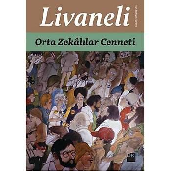 Orta Zekalýlar Cenneti - Zülfü Livaneli - Doðan Kitap
