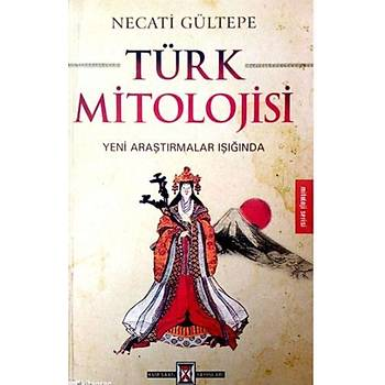 Türk Mitolojisi - Necati Gültepe - Kum Saati Yayýnlarý