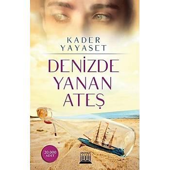 Denizde Yanan Ateþ - Kader Yayaset - Anatolia Kitap