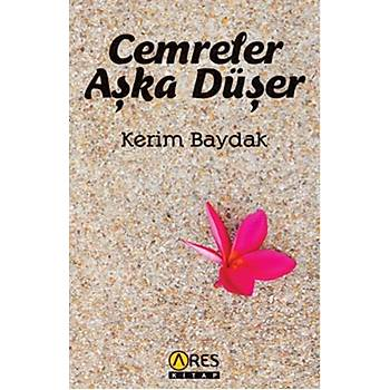 Cemreler Aþka Düþer - Kerim Baydak - Ares Yayýnlarý