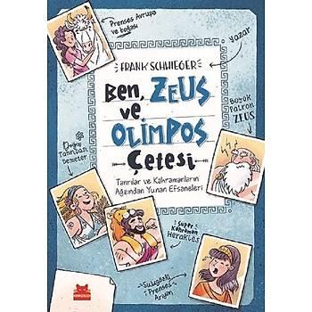 Ben, Zeus ve Olimpos Çetesi - Frank Schwieger - Kýrmýzý Kedi Yayýnevi