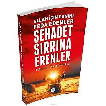 Þehadet Sýrrýna Erenler - Fatih Alemdar - Maviçatý Yayýnlarý