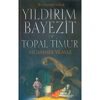 Ýki Cihangir Sultan Yýldýrým Beyazit ve Topal Timur