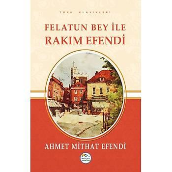 Felatun Bey ile Rakým Efendi - Ahmet Mithat Efendi