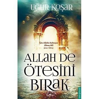 Allah De Ötesini Býrak - Uður Koþar - Destek Yayýnlarý