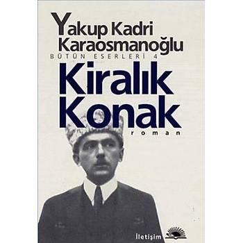 Kiralýk Konak - Yakup Kadri Karaosmanoðlu - Ýletiþim Yayýnevi