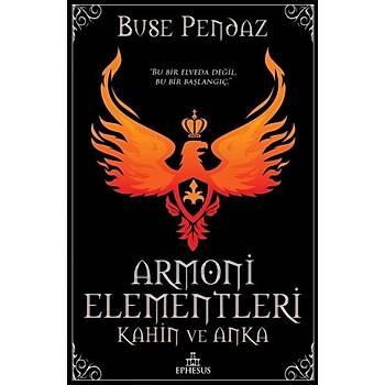 Armoni Elementleri: Kahin ve Anka - Buse Pendaz - Ephesus Yayýnlarý