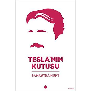 Tesla'nýn Kutusu - Samantha Hunt - April Yayýncýlýk