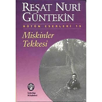 Miskinler Tekkesi - Reþat Nuri Güntekin - Ýnkýlap Kitabevi