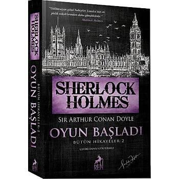 Sherlock Holmes Oyun Baþladý - Sir Arthur Conan Doyle - Ren Kitap