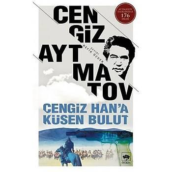 Cengiz Hana Küsen Bulut - Cengiz Aytmatov - Ötüken Neþriyat