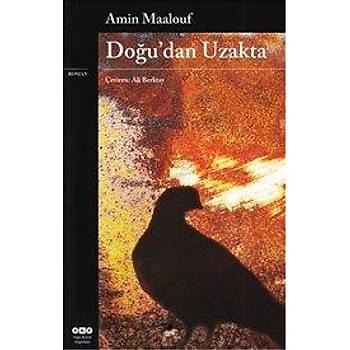 Doðu'dan Uzakta - Amin Maalouf - Yapý Kredi Yayýnlarý