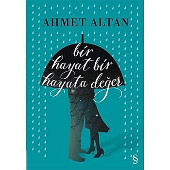 Bir Hayat Bir Hayata Deðer - Ahmet Altan - Everest Yayýnlarý