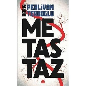 Metastaz - Barýþ Pehlivan, Barýþ Terkoðlu - Kýrmýzý Kedi Yayýnevi