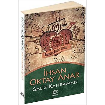 Galiz Kahraman - Ýhsan Oktay Anar - Ýletiþim Yayýnevi