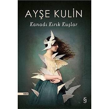 Kanadý Kýrýk Kuþlar - Ayþe Kulin - Everest Yayýnlarý