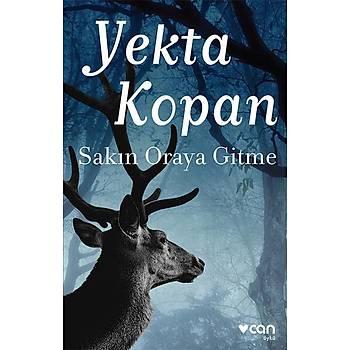 Sakýn Oraya Gitme - Yekta Kopan - Can Yayýnlarý
