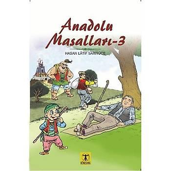 Anadolu Masallarý 3 - Hasan Latif Sarýyüce - Rönesans Yayýnlarý