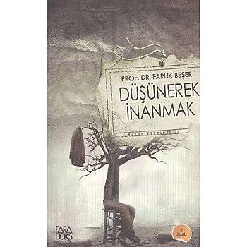 Düþünerek Ýnanmak - Faruk Beþer - Paradoks Yayýncýlýk