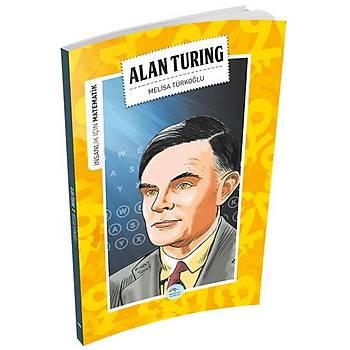 Maviçatý Yayýnlarý - Ýnsanlýk Ýçin Matematik - Alan Turing - Melisa Türkoðlu