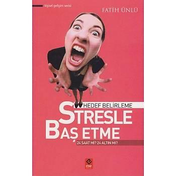 Hedef Belirleme - Stresle Baþ Etme - Fatih Ünlü